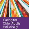 Test Bank for Caring for Older Adults Holistically 7th Edition by Dahlkemper
