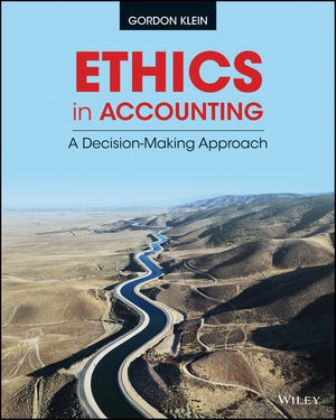 Solution Manual for Ethics in Accounting: A Decision-Making Approach 1st Edition Klein