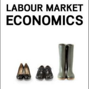 Solution Manual for Labour Market Economics 8th Edition Benjamin