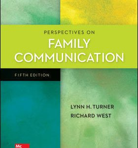 Test Bank for Perspectives on Family Communication, 5th Edition Turner