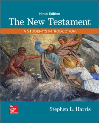 Test Bank for The New Testament: A Student's Introduction, 9th Edition Harris
