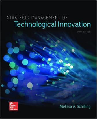 Test Bank for Strategic Management of Technological Innovation, 6th Edition Schilling