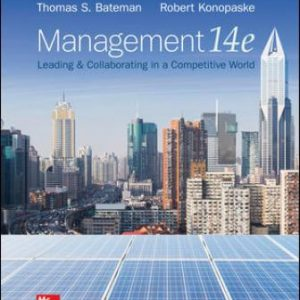 Test Bank for Management: Leading & Collaborating in a Competitive World, 14th Edition Bateman