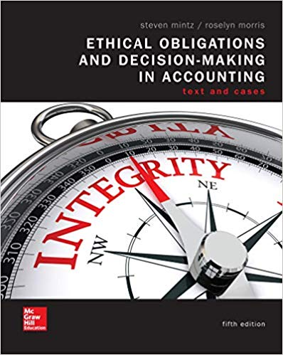 Solution Manual for Ethical Obligations and Decision Making in Accounting: Text and Cases, 5th Edition Mintz