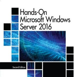 Solution Manual for Hands-On Microsoft Windows Server 2016 2nd Edition Palmer