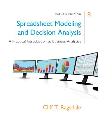 Test Bank for Spreadsheet Modeling and Decision Analysis 8th Edition Ragsdale