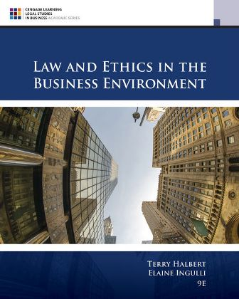 Solution Manual for Law and Ethics in the Business Environment 9th Edition Halbert