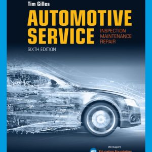 Test Bank for Automotive Service: Inspection, Maintenance, Repair, 6th Edition Gilles