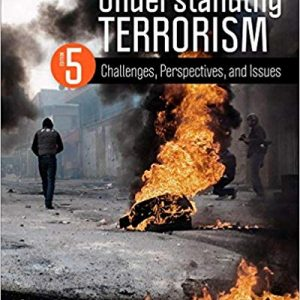 Test Bank for Understanding Terrorism: Challenges, Perspectives, and Issues, 5th Edition Martin