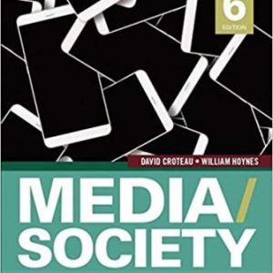 Test Bank for Media/Society: Technology, Industries, Content, and Users, 6th Edition, by Croteau