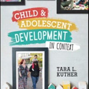 Test Bank for Child and Adolescent Development in Context 1st Edition Kuther