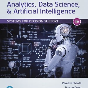 Solution Manual for Analytics, Data Science, & Artificial Intelligence: Systems for Decision Support, 11th Edition Sharda