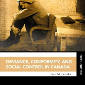 Test Bank for Deviance Conformity and Social Control in Canada 5th Edition Bereska