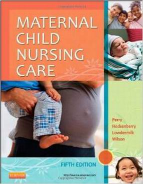 Test Bank for Maternal Child Nursing Care, 5th Edition Perry
