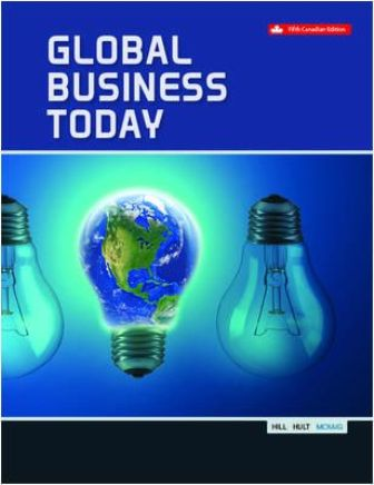Solution Manual for Global Business Today 5th Canadian Edition Hill