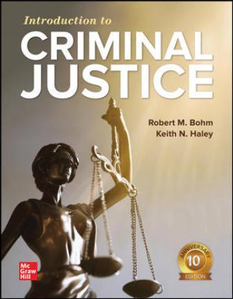 Test Bank for Introduction to Criminal Justice 10th Edition Bohm