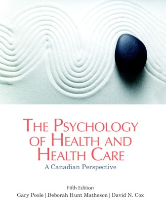 Test Bank for The Psychology of Health and Health Care: A Canadian Perspective 5th Edition Poole
