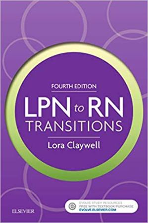 Test Bank for LPN to RN Transitions 4th Edition Claywell