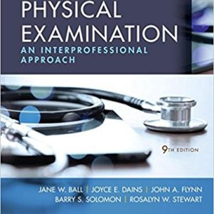 Test Bank for Seidels Guide to Physical Examination, 9th Edition, Ball