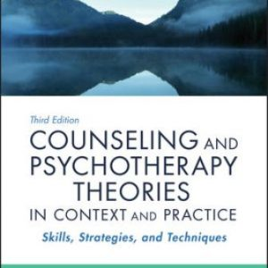 Test Bank for Counseling and Psychotherapy Theories in Context and Practice: Skills, Strategies, and Techniques 3rd Edition Sommers-Flanagan