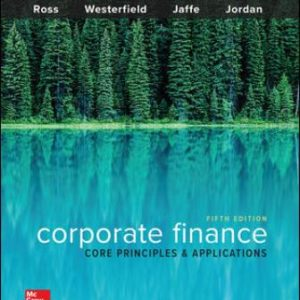 Solution Manual for Corporate Finance: Core Principles and Applications 5th Edition Ross