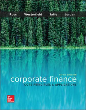 Test Bank for Corporate Finance: Core Principles and Applications 5th Edition Ross