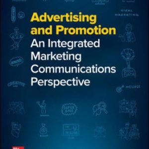 Test Bank for Advertising and Promotion: An Integrated Marketing Communications Perspective, 12th Edition Belch