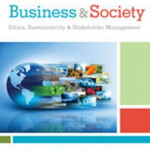 Solution Manual for Business & Society: Ethics, Sustainability & Stakeholder Management 10th Edition Carroll