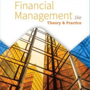 Solution Manual for Financial Management: Theory & Practice, 16th Edition Brigham