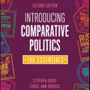 Test Bank for Introducing Comparative Politics The Essentials 2nd Edition Orvis