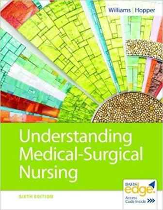 Test Bank for Understanding Medical-Surgical Nursing, 6th Edition Williams