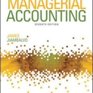 Solution Manual for Managerial Accounting, 7th Edition Jiambalvo