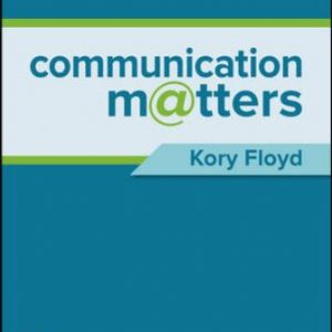 Test Bank for Communication Matters, 4th Edition Floyd