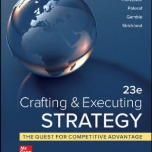 Test Bank for Crafting & Executing Strategy: The Quest for Competitive Advantage: Concepts and Cases, 23rd Edition Thompson