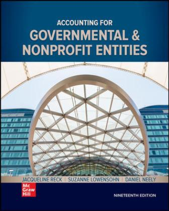Solution Manual for Accounting for Governmental & Nonprofit Entities, 19th Edition Reck