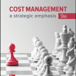 Solution Manual for Cost Management: A Strategic Emphasis, 9th Edition Blocher