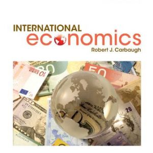 Test Bank for International Economics, 16th Edition Carbaugh