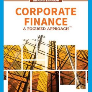 Test Bank for Corporate Finance: A Focused Approach, 7th Edition Ehrhardt