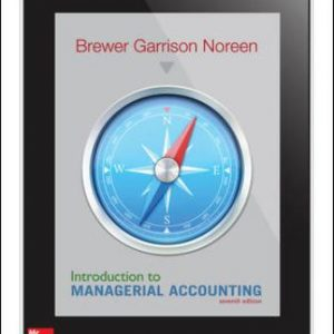 Solution Manual for Introduction to Managerial Accounting, 7th Edition Brewer