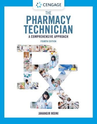 Test Bank for The Pharmacy Technician: A Comprehensive Approach, 4th Edition Moini