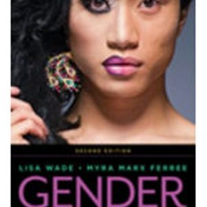 Test Bank for Gender: Ideas, Interactions, Institutions, 2nd Edition Wade