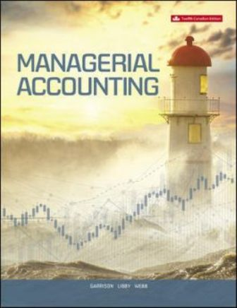 Test Bank for Managerial Accounting, 12th Edition Garrison