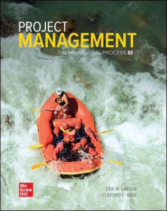 Solution Manual for Project Management: The Managerial Process, 8th Edition Larson