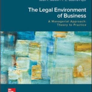 Solution Manual for The Legal Environment of Business, A Managerial Approach: Theory to Practice, 4E Melvin