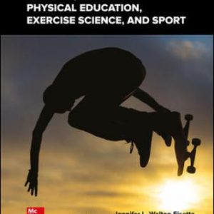 Test Bank for Foundations of Physical Education, Exercise Science, and Sport, 20th Edition Wuest