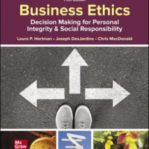 Solution Manual for Business Ethics: Decision Making for Personal Integrity & Social Responsibility, 5th Edition Hartman