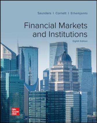 Test Bank for Financial Markets and Institutions, 8th Edition Saunders
