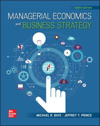 Solution Manual for Managerial Economics & Business Strategy, 10th Edition Baye