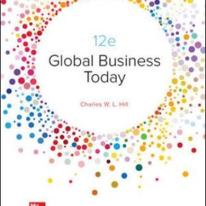 Test Bank for Global Business Today, 12th Edition Hill