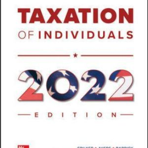 Test Bank for McGraw Hill's Taxation of Individuals 2022 Edition, 13th Edition Spilker